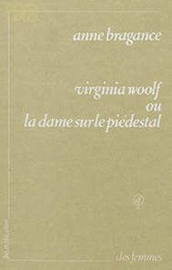 Virginia Woolf ou La dame sur le piédestal