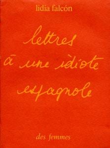 Lettres à une idiote espagnole