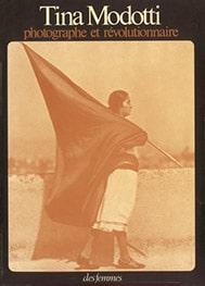 Tina Modotti Photographe et révolutionnaire