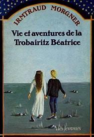 Vie et aventures de la Trobairitz Beatrice