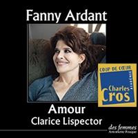Amour de Clarice Lispector lu par Fanny Ardant
