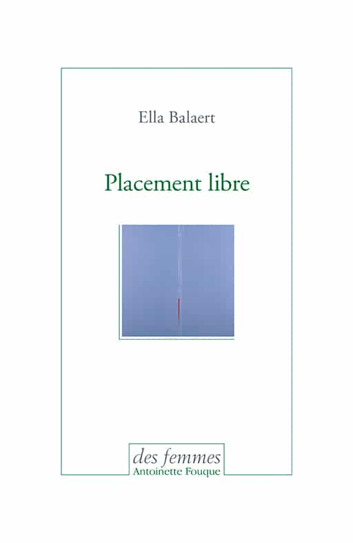 Placement libre, Ella Balaert