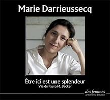 Marie Darrieussecq Etre ici