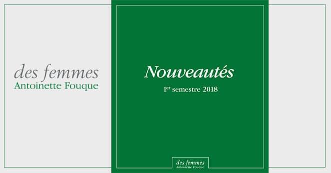 Catalogue premier semestre 2018 éditions des femmes