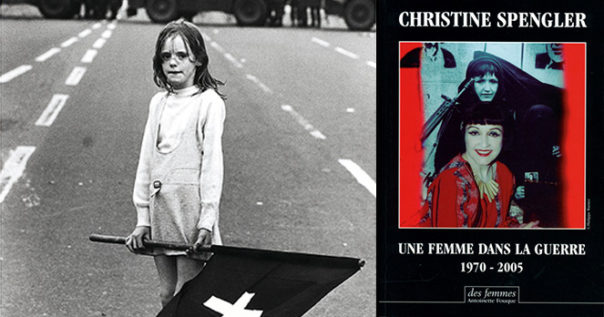Christine Spengler une femme dans la guerre