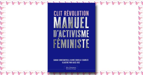 Manuel d'activisme féministe Clit Révolution